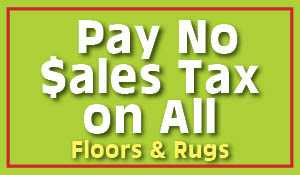 Pay no sales tax on all floors & rugs this month only!